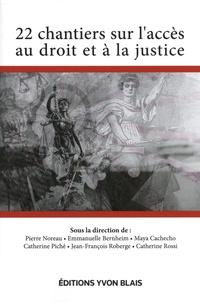 Pierre Noreau et Emmanuelle Bernheim - 22 chantiers sur l'accès au droit et à la justice.