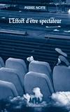 Pierre Notte - L'Effort d'être spectateur.