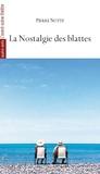 Pierre Notte - La nostalgie des blattes.