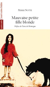 Pierre Notte - Mauvaise petite fille blonde.