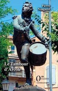 Pierre Nougaret - Le Tambour d'Arcole.