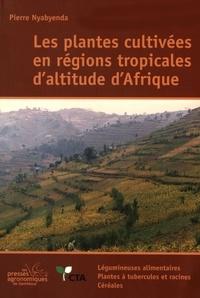 Plantes cultivées en régions tropicales daltitude dAfrique - Légumineuses alimentaires, plantes à tubercules et racines, céréales.pdf
