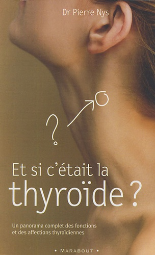 Pierre Nys - Et si c'était la thyroïde ?.