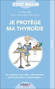 Je protège ma thyroïde, cest malin - Les solutions naturelles : alimentation, activité physique, automassages....pdf