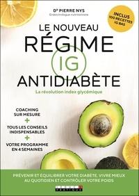 Pierre Nys - Le nouveau régime IG antidiabète - La révolution index glycémique.