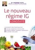 Pierre Nys - Le nouveau regime IG longévité - La révolution index glycémique pour vivre plus longtemps et en bonne santé, combattre les maladies et contrôler votre poids.