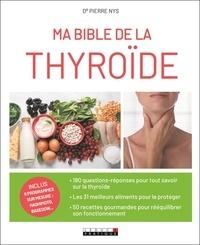 Pierre Nys - Ma bible de la thyroïde.