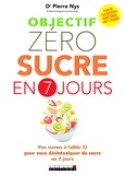 Pierre Nys - Objectif zéro sucre en 7 jours.