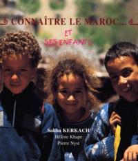 Pierre Nyst et Saliha Kerkach - Connaître le Maroc... et ses enfants.