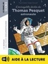 Pierre Oertel - L'incroyable destin de Thomas Pesquet, spationaute - Lecture aidée.