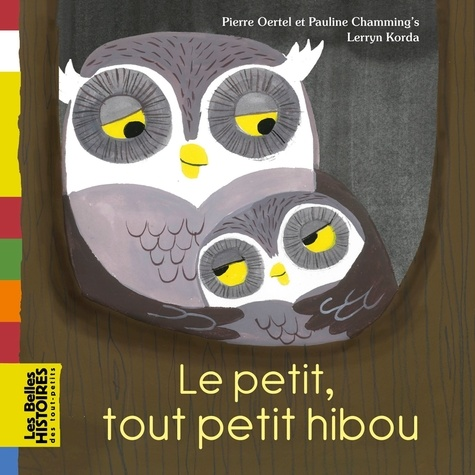 Pierre Oertel et Pauline Chamming's - Le petit, tout petit hibou.