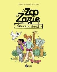 Pierre Oertel et  Galatée - Le zoo de Zazie Tome 1 : Drôles de zèbres!.