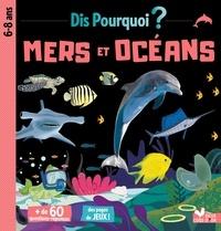 Pierre Oertel et Maud Liénard - Les mers et océans.