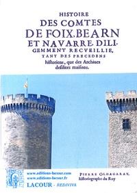 Pierre Olhagaray - Histoire des comtes de Foix, Béarn et Navarre.