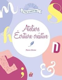 Pierre Olivier - POUR SE SENTIR  : Ateliers écriture créative.