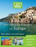 Pierre-Olivier Bonfillon - 1000 idées d'escapades en Europe - Bien choisir son court séjour.