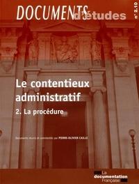 Le contentieux administratif- Tome 2, La procédure - Pierre-Olivier Caille |