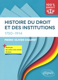 Pierre-Olivier Chaumet - Histoire du droit et des institutions (1750-1914).