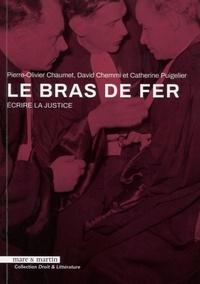 Pierre-Olivier Chaumet et David Chemmi - Le bras de fer - Ecrire la justice.