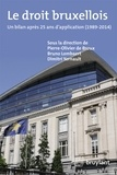 Pierre-Olivier de Broux - Droit bruxellois - Le bilan après 25 ans d'application (1989-2014).