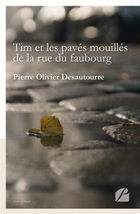 Pierre Olivier Desautourre - Tim et les pavés mouillés de la rue du faubourg.