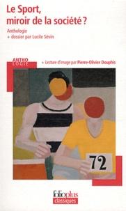 Pierre-Olivier Douphis et Lucile Sévin - Le Sport, miroir de la société ?.