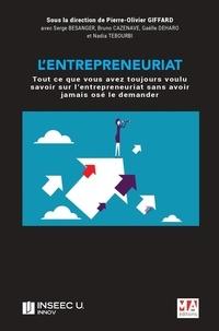 Pierre-Olivier Giffard - L'entrepreneuriat - Tout ce que vous avez toujours voulu savoir sur l'entrepreneuriat sans avoir jamais osé le demander....