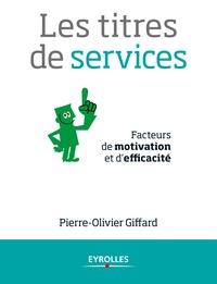 Pierre-Olivier Giffard - Les titres de services - Facteurs de motivation et d'efficacité.