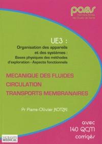 Pierre-Olivier Kotzki - Mécanique des fluides, circulation, transports membranaires - UE3 : Organisation des appareils et des systèmes : bases physiques de sméthodes d'exploration - Aspects fonctionnels.