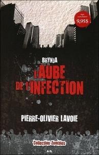 Pierre-Olivier Lavoie - Brynja Tome 1 : L'aube de l'infection.