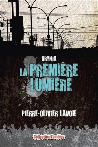 Pierre-Olivier Lavoie - Brynja Tome 2 : La première lumière.