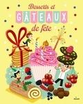Pierre-Olivier Lenormand et Julie Mercier - Desserts et gâteaux de fête.