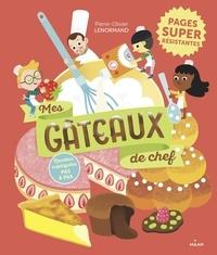 Pierre-Olivier Lenormand - Mes gâteaux de chef.