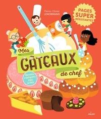 Pierre-Olivier Lenormand et Julie Mercier - Mes gâteaux de chef.