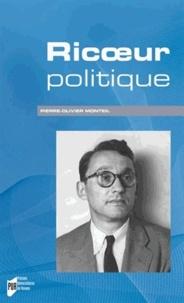 Ricoeur politique - Pierre-Olivier Monteil |