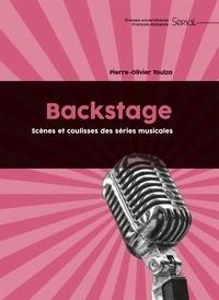 Pierre-Olivier Toulza - Backstage - Scènes et coulisses des séries musicales.