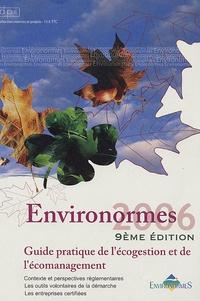 Pierre Olivier Viac et Christophe Lestage - Environormes 2006 - Guide pratique de l'écogestion et de l'écomanagement.