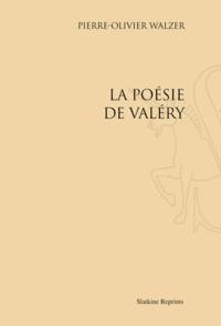 Pierre-Olivier Walzer - La Poésie de Valéry.