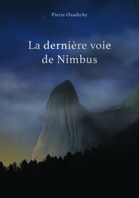 Pierre Osadtchy - LA DERNIÈRE VOIE DE NIMBUS.