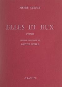 Pierre Osenat et Gaston Sébire - Elles et eux.