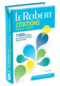 Pierre Oster - Dictionnaire de citations françaises - Tome 1 : De la chanson de Roland à Baumarchais.