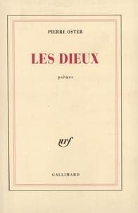 Pierre Oster - Les dieux (poèmes 1963-1968).