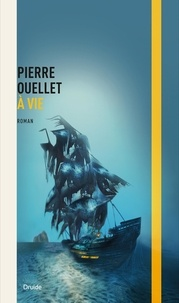 Pierre Ouellet - À vie.