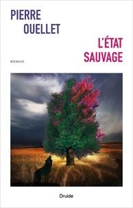 Pierre Ouellet - L'état sauvage.