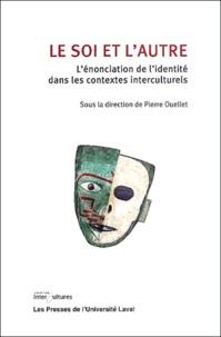 Pierre Ouellet - Le soi et l'autre.