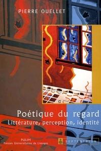 Pierre Ouellet - Poétique du regard.