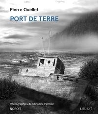 Pierre Ouellet - Port de terre.