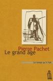 Pierre Pachet - Le grand âge.