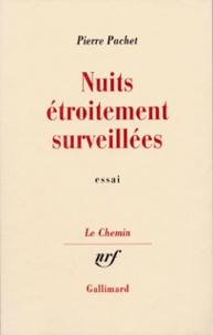 Pierre Pachet - Nuits étroitement surveillées.