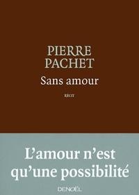 Pierre Pachet - Sans amour.